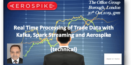 Real Time Processing of Trade Data with Kafka, Spark Streaming and Aerospike (technical) tickets