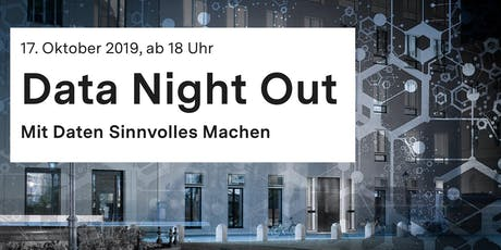 Data Night Out - Mit Daten Sinnvolles Machen tickets