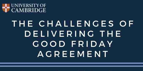 The challenges of delivering the Good Friday Agreement tickets