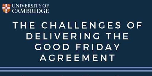 The challenges of delivering the Good Friday Agreement