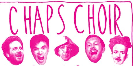 Chaps Choir + Men Are Singing tickets