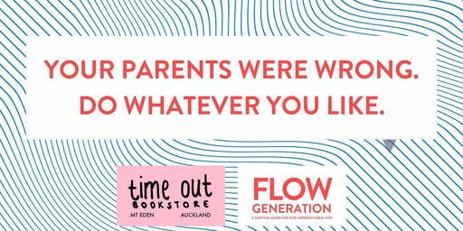 Your parents were wrong. Do whatever you like. - Flow Generation book talk