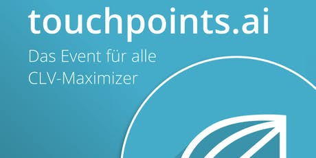 touchpoints.ai 2020 - Das Event für alle CLV-Maximizer Tickets
