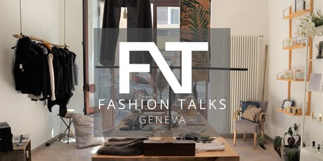 Fashion Talks CH - Meeting #6 billets