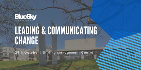 Leading and Communicating Change | Stirling Management Centre tickets