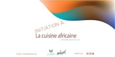 Initiation à la cuisine Africaine