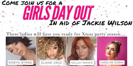 Girls Day Out In Aid of Jackie Wilson's Cancer Fund tickets