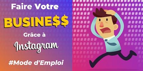 Faites Décoller Votre Business Grâce à Instagram : Mode d'Emploi billets