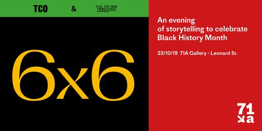 TCO and Yellow Zine presents 6x6 - A Black History Month Storytelling Night