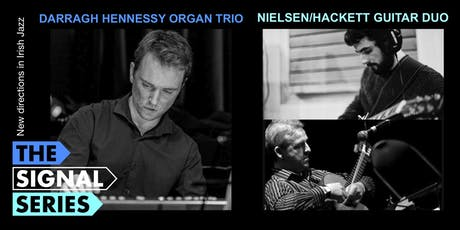 Signal Series November: Darragh Hennessy Organ Trio | Nielsen/Hackett Duo tickets