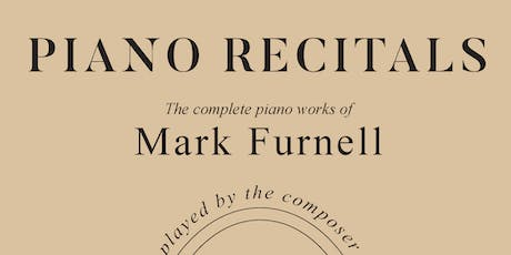 The complete piano works of Mark Furnell tickets