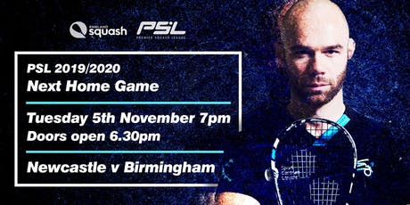 PSL Northumberland Club/ Newcastle Uni V Birmingham tickets