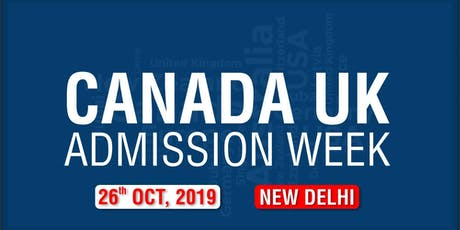 Canada UK Admission Week 2019 - New Delhi tickets