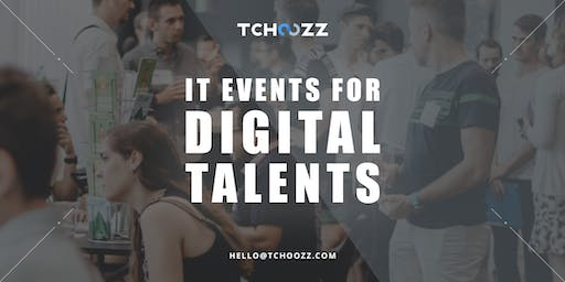 Tchoozz Tech Dating | Nantes (18 Décembre) | Talents