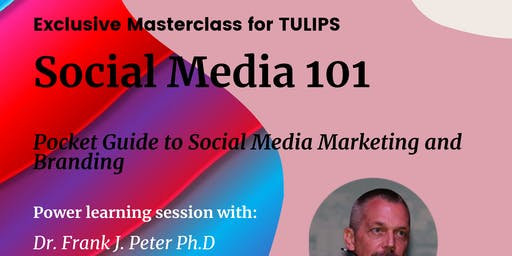 TULIPS GROW - MASTERCLASS IN SOCIAL MEDIA 101