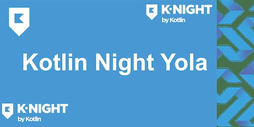 Kotlin Night Yola