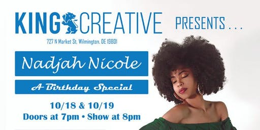 "King Creative Presents: Nadjah Nicole ""A Birthday Special!"""
