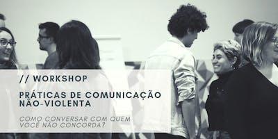 Práticas de Comunicação Não-Violenta · Como conversar com quem você não concorda?