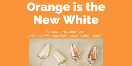 Orange is the New White - Orange Wine Tasting Event tickets