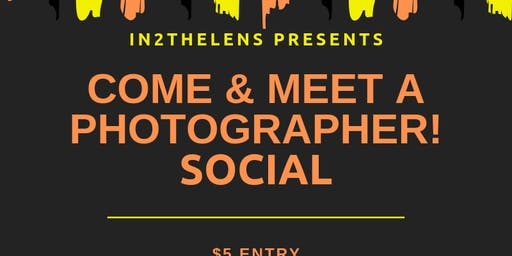IN2THELENS PRESENTS: COME MEET A PHOTOGRAPHER SOCIAL!