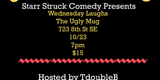 Ugly Mug Comedy Attic Wednesdays with Starr Struck.
