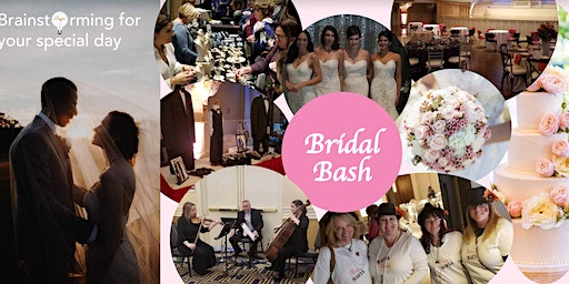 South Shore Bridal Bash - Meet the Experts for your Best Wedding, Best Life