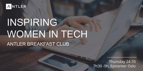 Talking tech with inspiring women | Antler Breakfast club tickets