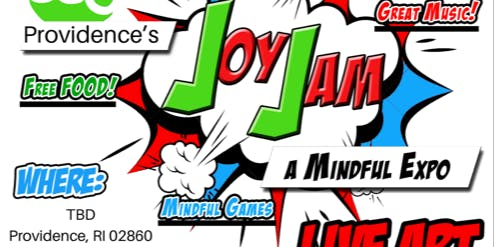 """H.U.M.A.N.I.T.Y 360 Presents: Providence's """"Joy Jam"""", A Mindful Expo"""