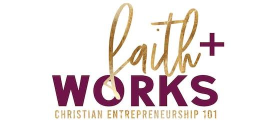 Faith + Works: Christian Entrepreneurship 101