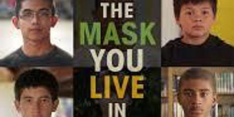 The Mask You Live In Documentary Viewing tickets