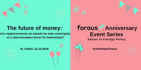 The future of money: Cryptocurrencies - 10 years anniversary of foraus Tickets