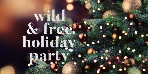 Wild & Free Holiday Party