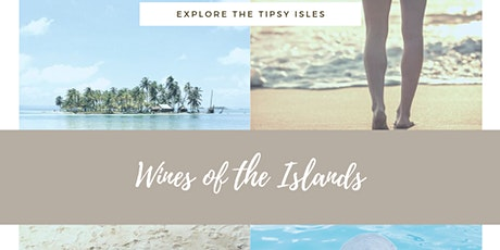 Wines of the Islands - Wine Tasting Event tickets