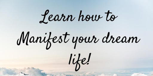 Manifesting 101: How to manifest the life you have always dreamed of!