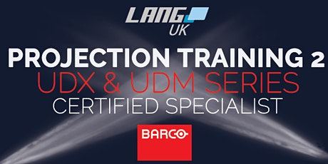 PROJECTION TRAINING 2 - BARCO UDX & UDM SERIES - CERTIFIED SPECIALIST tickets