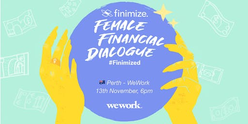 Female Financial Dialogue #Finimized, Perth