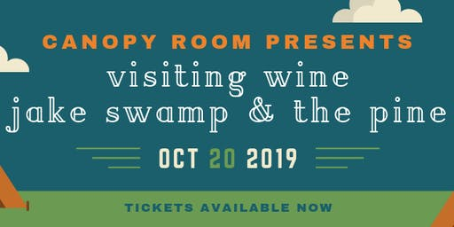 The Canopy Room Presents: Visiting Wine & Jake Swamp and the Pine