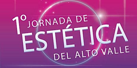 1º Jornada de ESTETICA del ALTO VALLE de Río Negro entradas