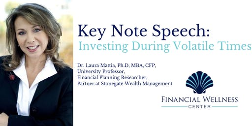 Key Note Speech:  Investing During Volatile Times