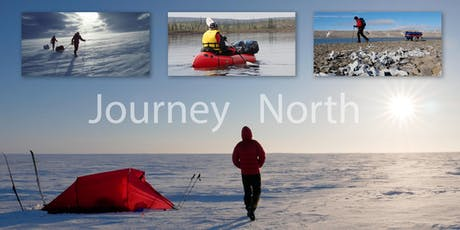 """Journey North"": an 8,000 km south-north wilderness traverse of Canada tickets"