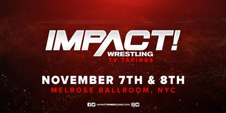 IMPACT Wrestling TV Taping - Titanium Packages tickets