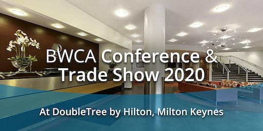 18th March Pre Conference / 19th March BWCA 2020 Conference & Trade Show