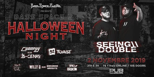 BS5 : Halloween Night with Seeing Double, Toast, Charpyy B2B B-Cenko & More