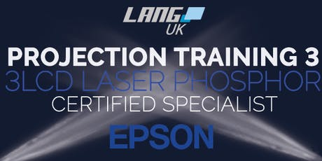PROJECTION TRAINING 3 - EPSON 3LCD LASER PHOSPHOR  - CERTIFIED SPECIALIST tickets