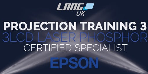 PROJECTION TRAINING 3 - EPSON 3LCD LASER PHOSPHOR  - CERTIFIED SPECIALIST