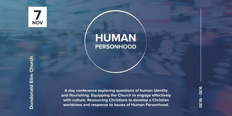 Human Personhood: What does it mean to be human? tickets