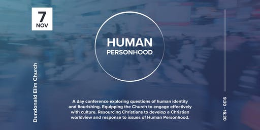 Human Personhood: What does it mean to be human?