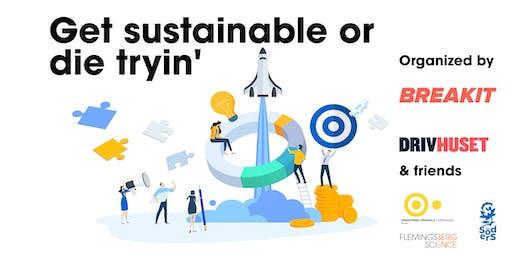 Get sustainable or die tryin' (Södertörns Högskola)