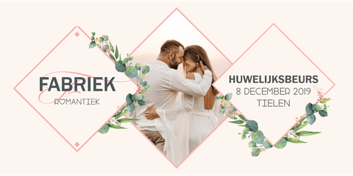 Fabriek Romantiek 2019 | Huwelijksbeurs