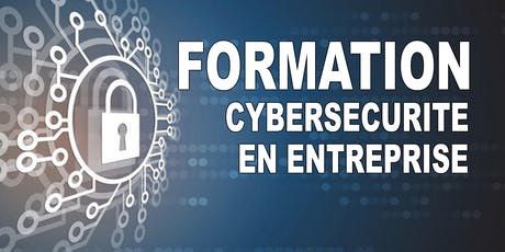 FORMATION EN CYBERSECURITE EN ENTREPRISE billets